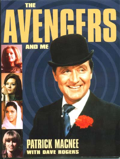 The Avengers and Me by Patrick Macnee with Dave Rogers, 1997