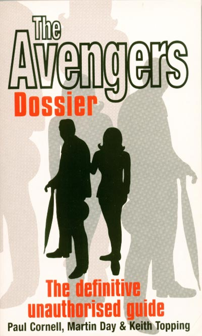 The Avengers Dossier by Paul Cornell, Martin Day & Keith Topping, 1998