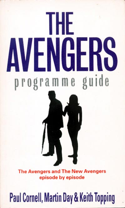 The Avengers Programme Guide by Paul Cornell, Martin Day and Keith Topping, 1994